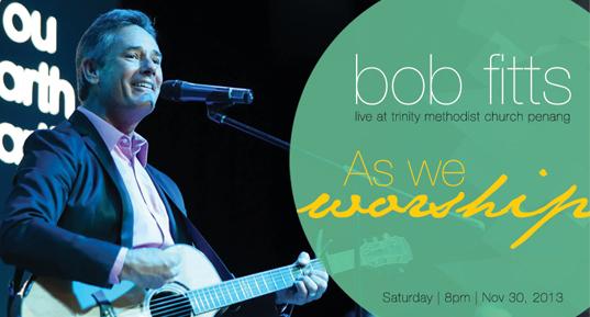 """Bob Fitts: """"As We Worship"""" Live at Penang Trinity"""